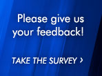 Please give us your feedback! Take the Survey.