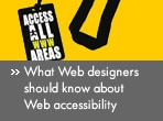 What Web designers should know about Web accessibility