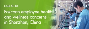 Case study: Foxconn employee health and wellness concerns in Shenzhen, China