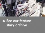 See our feature story archive