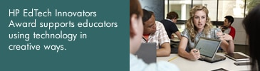 HP EdTech Innovators Award supports educators using technology in creative ways.