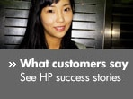 What customers say: See HP success stories